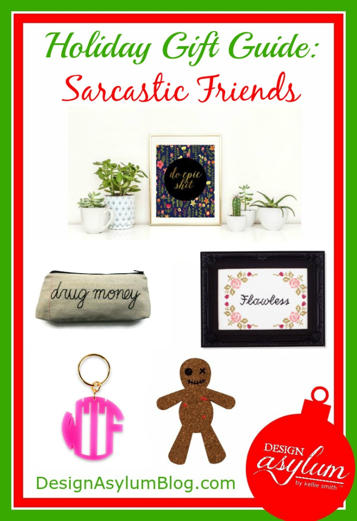 Need a holiday gift idea for your sarcastic friends? Here are some ideas that are snarky, fun, and overall crazy that they are sure to love!